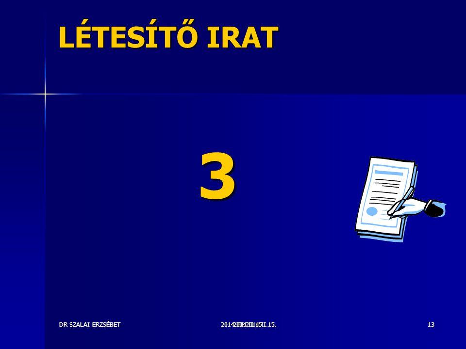 LÉTESÍTŐ IRAT 3 DR SZALAI ERZSÉBET 2014.II.15. 2014.III.2014.II.15.