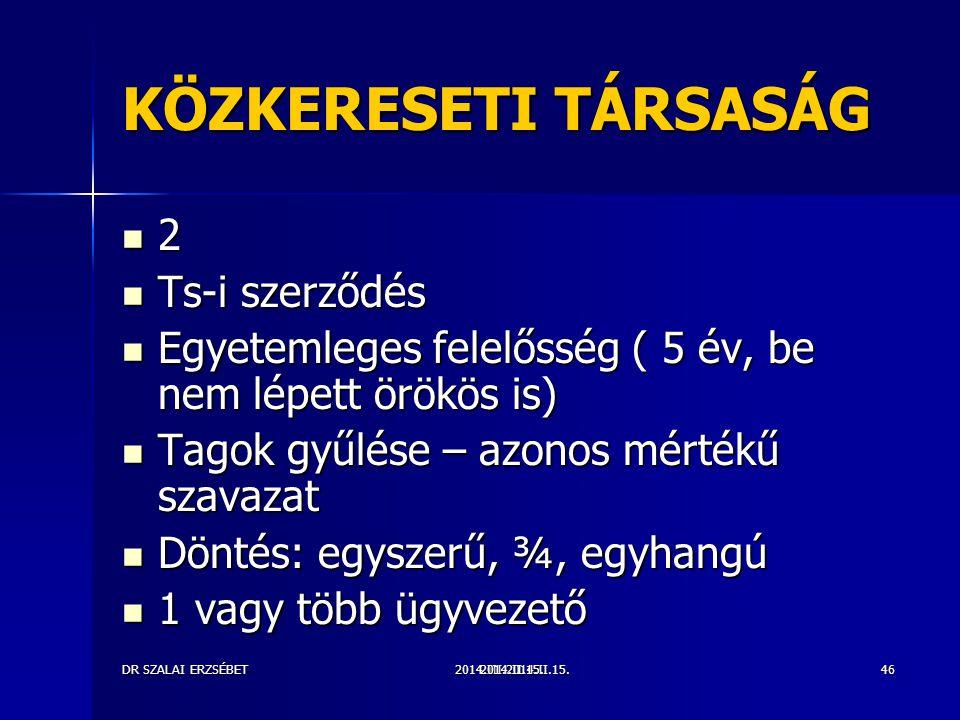 KÖZKERESETI TÁRSASÁG 2 Ts-i szerződés