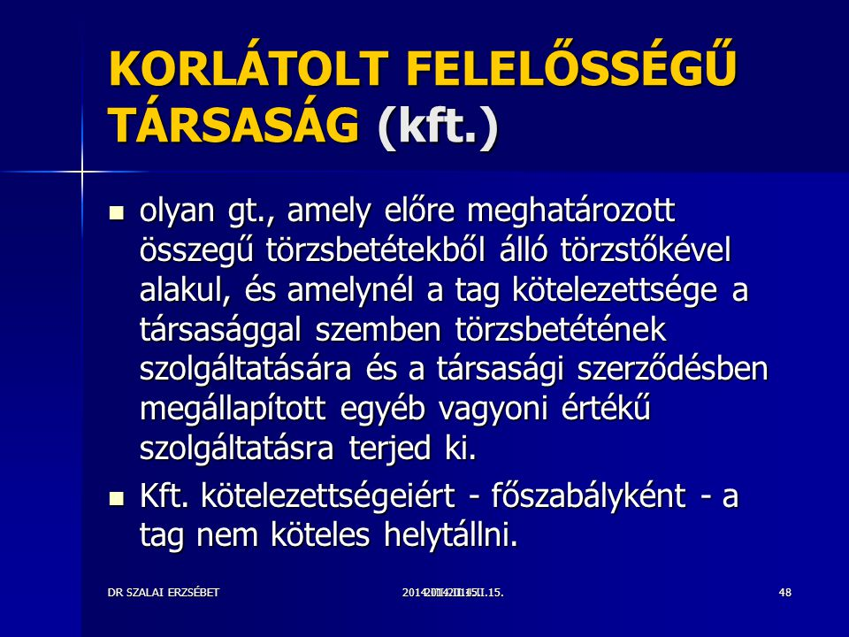 KORLÁTOLT FELELŐSSÉGŰ TÁRSASÁG (kft.)