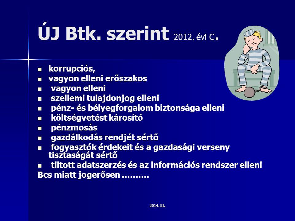 ÚJ Btk. szerint 2012. évi C. korrupciós, vagyon elleni erőszakos