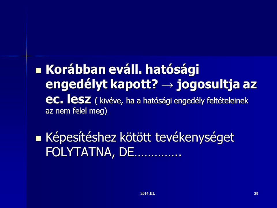 Képesítéshez kötött tevékenységet FOLYTATNA, DE…………..