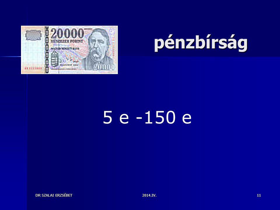 pénzbírság 5 e -150 e DR SZALAI ERZSÉBET 2014.IV.