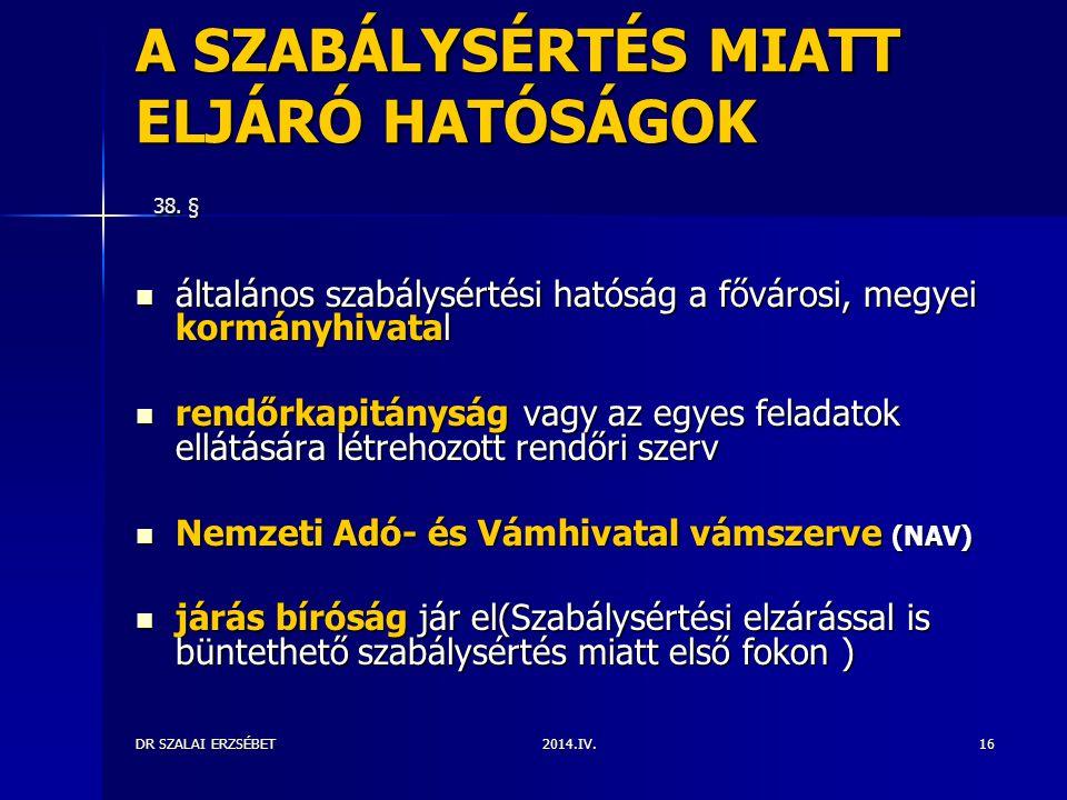A SZABÁLYSÉRTÉS MIATT ELJÁRÓ HATÓSÁGOK 38. §