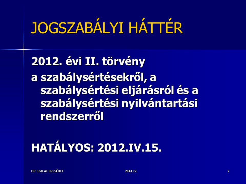 JOGSZABÁLYI HÁTTÉR 2012. évi II. törvény