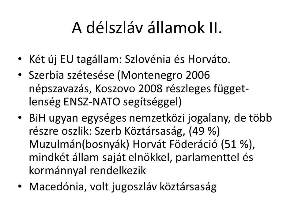 A délszláv államok II. Két új EU tagállam: Szlovénia és Horváto.