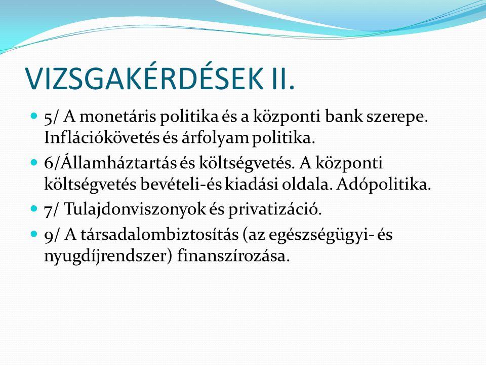 VIZSGAKÉRDÉSEK II. 5/ A monetáris politika és a központi bank szerepe. Inflációkövetés és árfolyam politika.