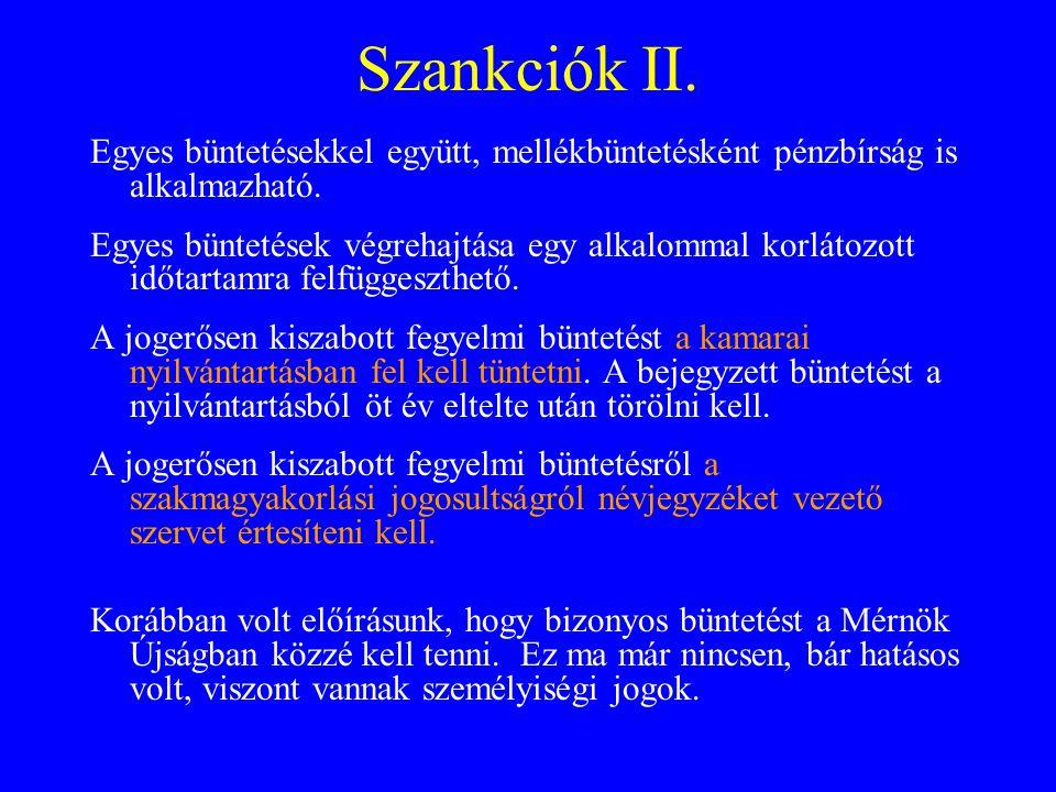 Szankciók II. Egyes büntetésekkel együtt, mellékbüntetésként pénzbírság is alkalmazható.