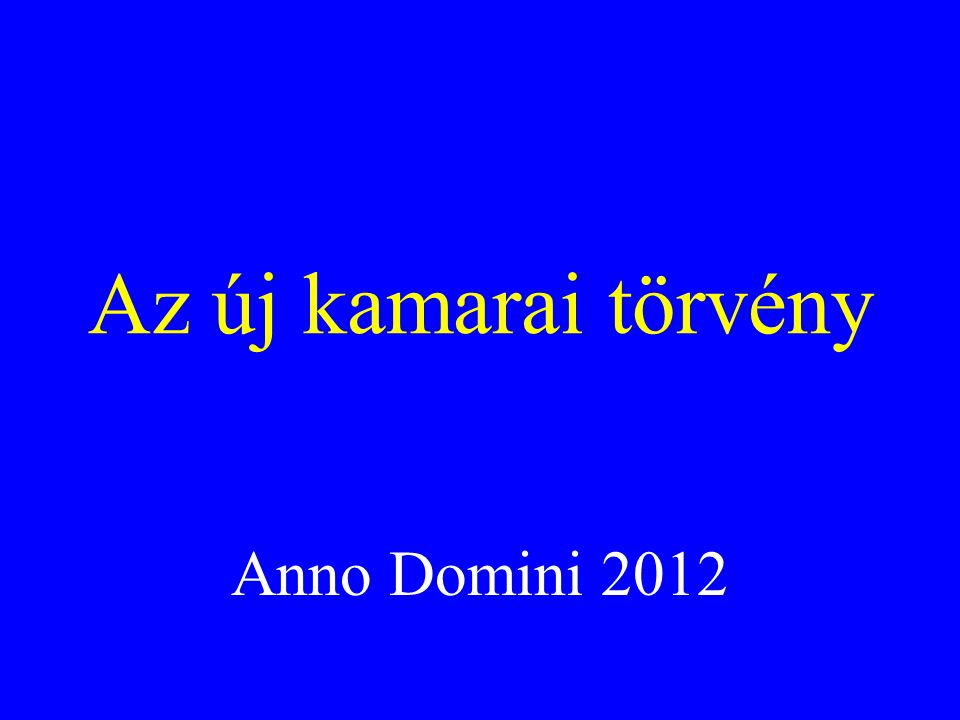 Az új kamarai törvény Anno Domini 2012