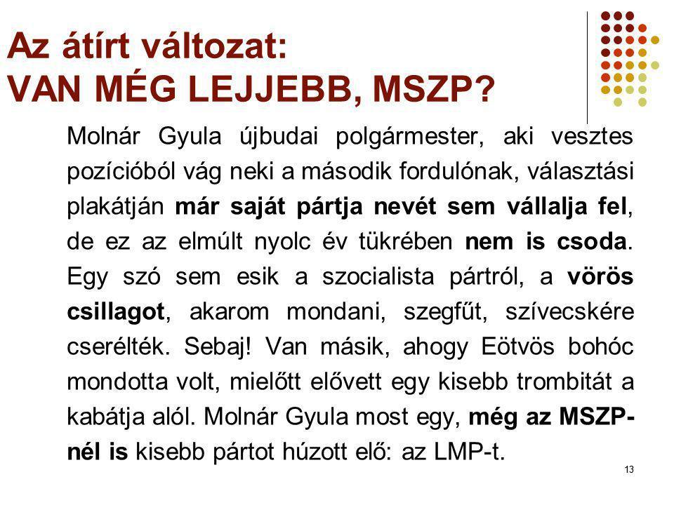 Az átírt változat: VAN MÉG LEJJEBB, MSZP