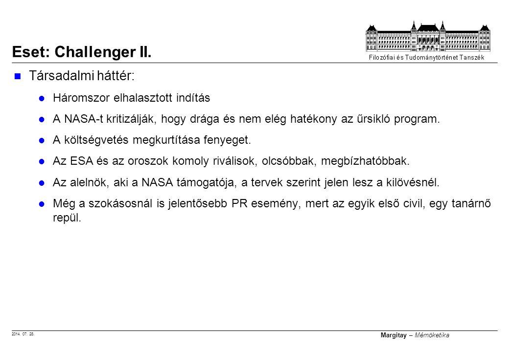 Eset: Challenger II. Társadalmi háttér: Háromszor elhalasztott indítás