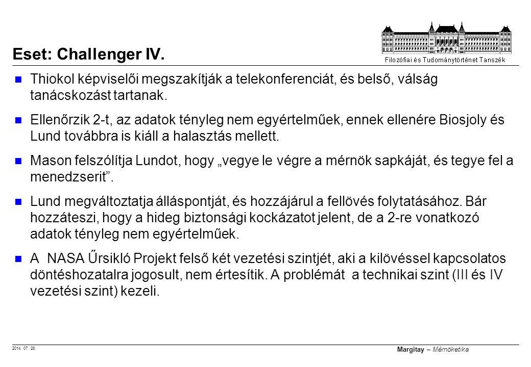 Eset: Challenger IV. Thiokol képviselői megszakítják a telekonferenciát, és belső, válság tanácskozást tartanak.