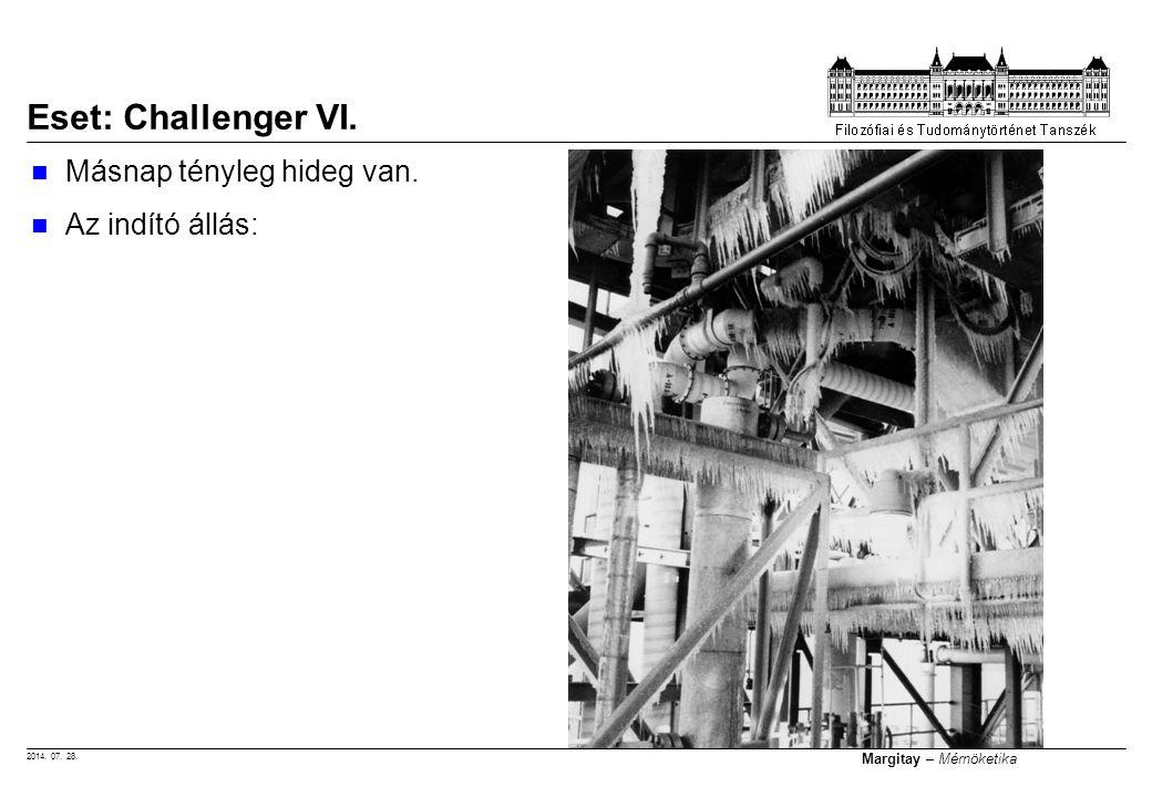 Eset: Challenger VI. Másnap tényleg hideg van. Az indító állás: