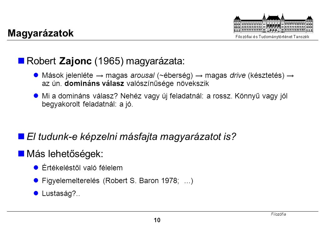 Robert Zajonc (1965) magyarázata: