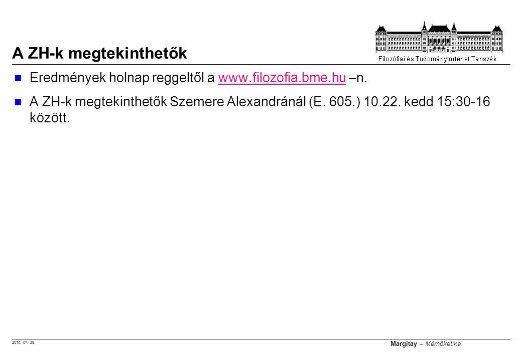 A ZH-k megtekinthetők Eredmények holnap reggeltől a www.filozofia.bme.hu –n.