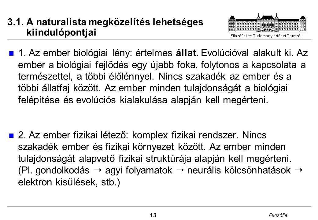 3.1. A naturalista megközelítés lehetséges kiindulópontjai