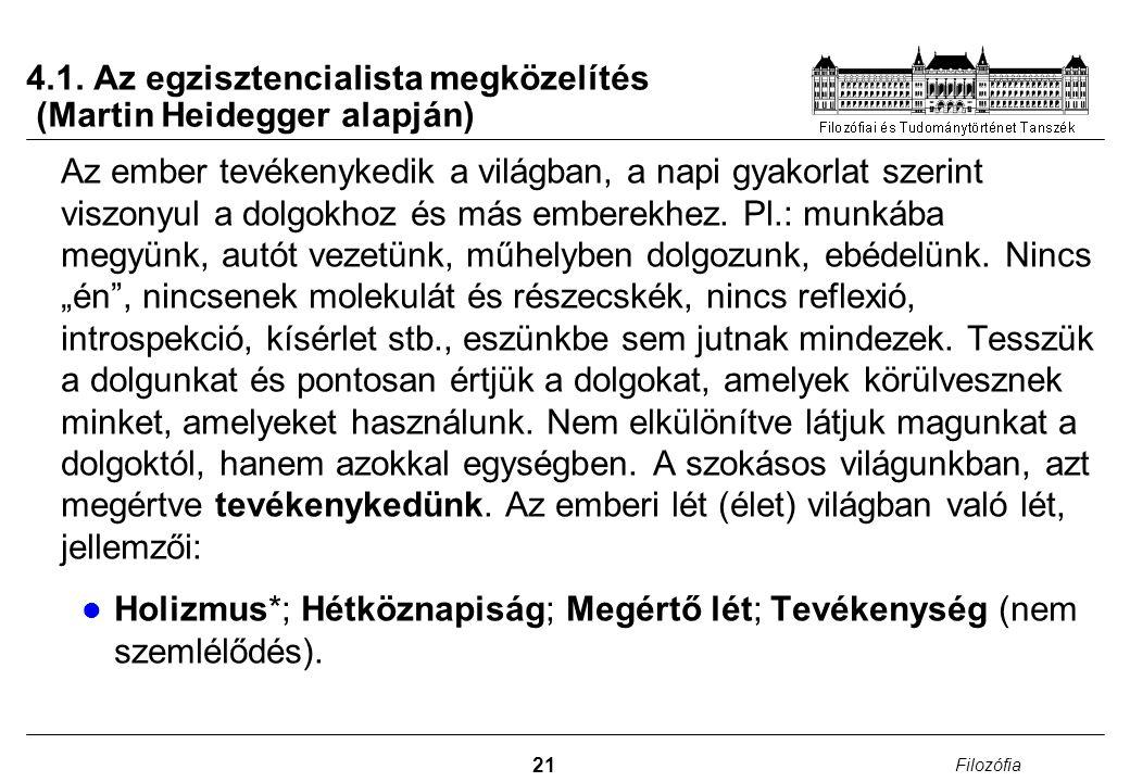 4.1. Az egzisztencialista megközelítés (Martin Heidegger alapján)