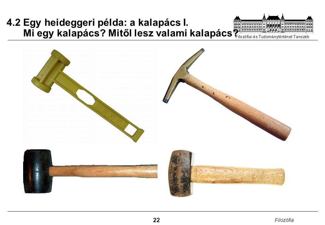 4. 2 Egy heideggeri példa: a kalapács I. Mi egy kalapács