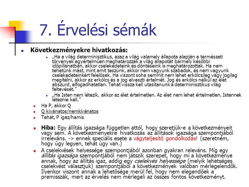 7. Érvelési sémák Következményekre hivatkozás: