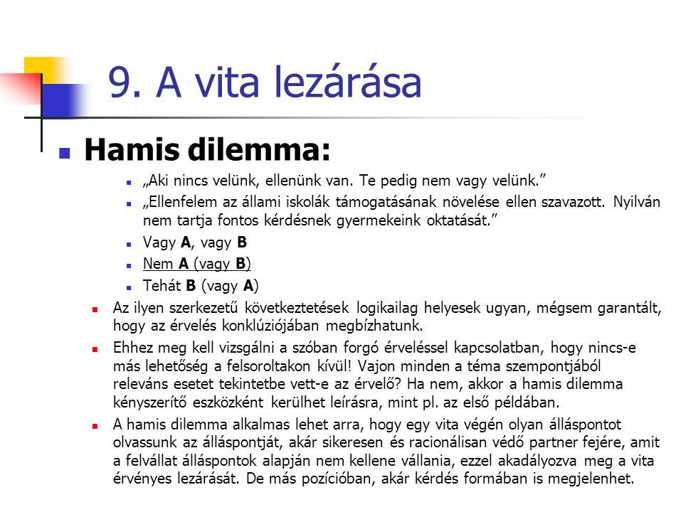 9. A vita lezárása Hamis dilemma: