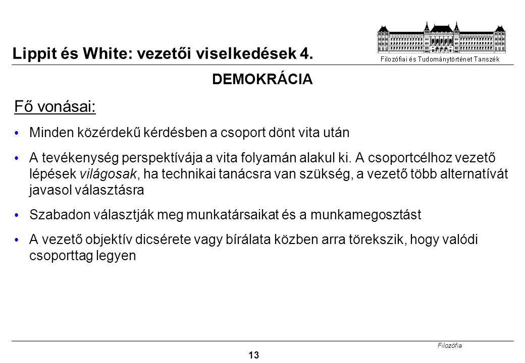 Lippit és White: vezetői viselkedések 4.
