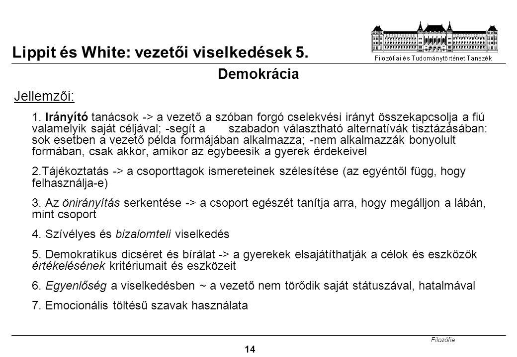 Lippit és White: vezetői viselkedések 5.