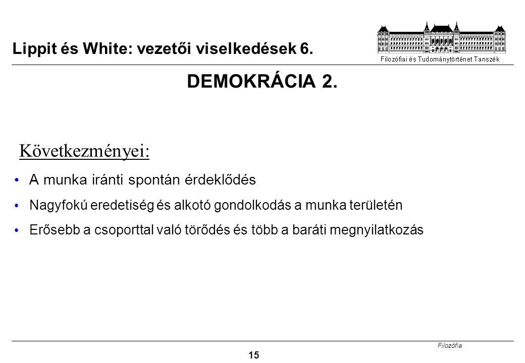 Lippit és White: vezetői viselkedések 6.