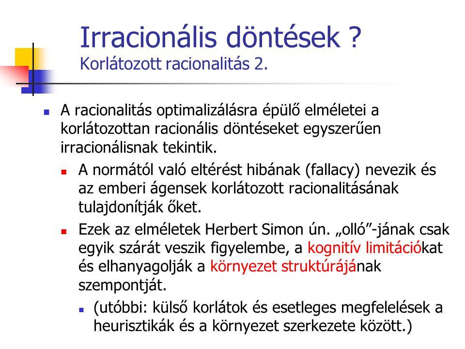 Irracionális döntések Korlátozott racionalitás 2.