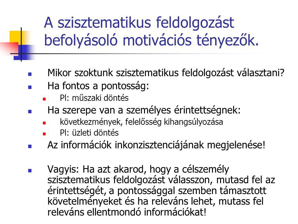 A szisztematikus feldolgozást befolyásoló motivációs tényezők.