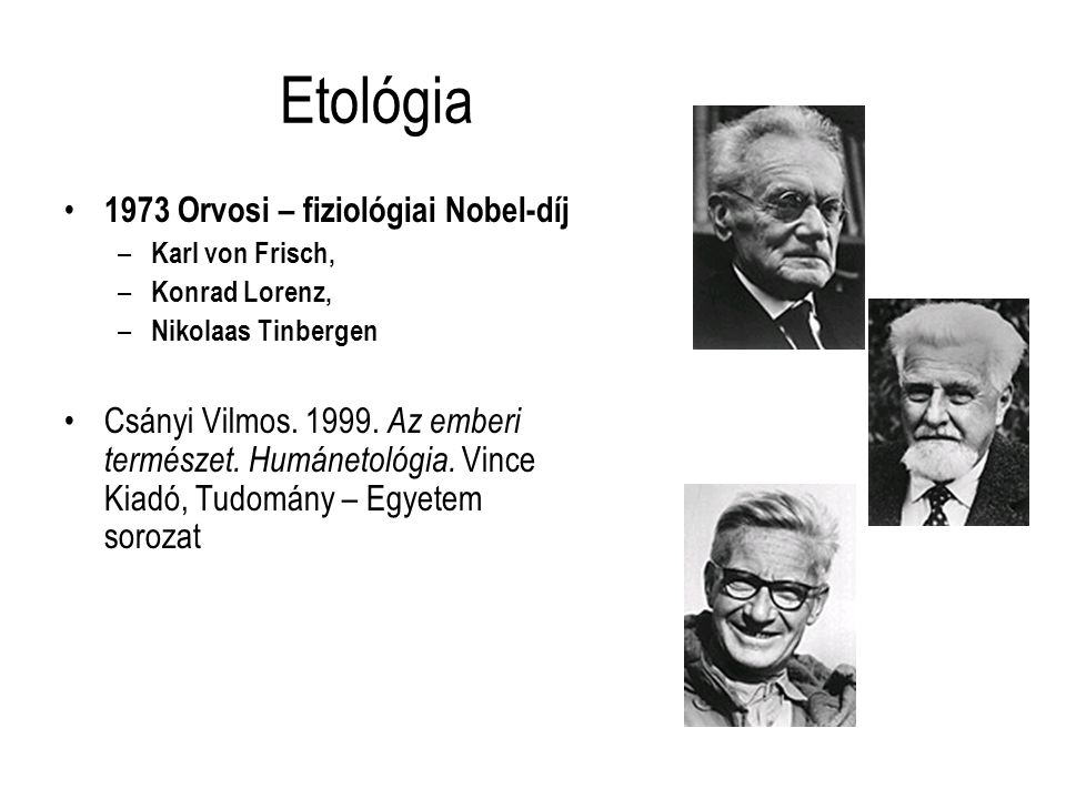 Etológia 1973 Orvosi – fiziológiai Nobel-díj