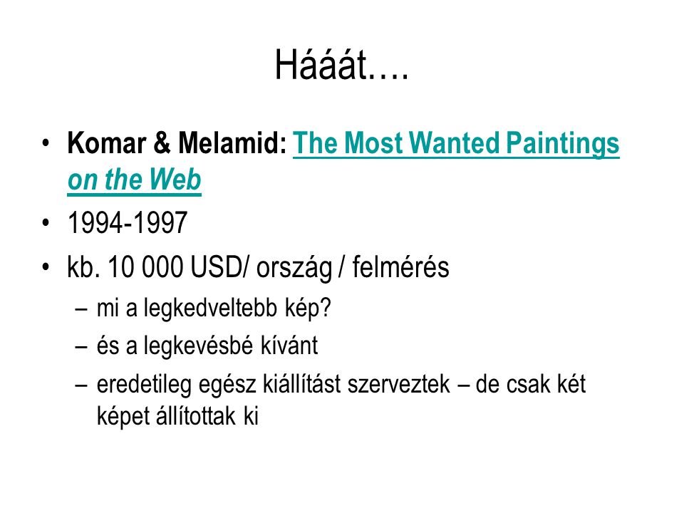 Hááát…. Komar & Melamid: The Most Wanted Paintings on the Web