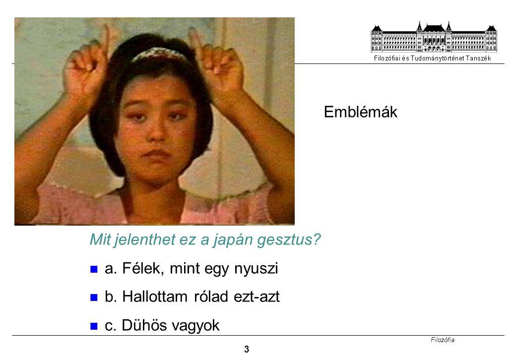 Emblémák Mit jelenthet ez a japán gesztus a. Félek, mint egy nyuszi. b. Hallottam rólad ezt-azt.