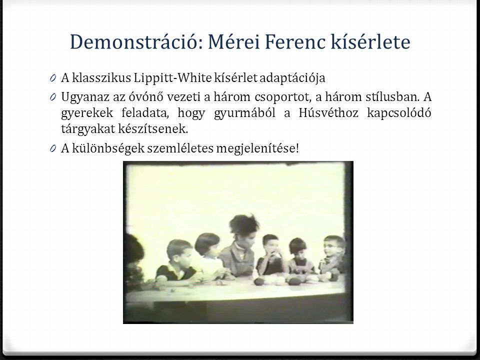 Demonstráció: Mérei Ferenc kísérlete