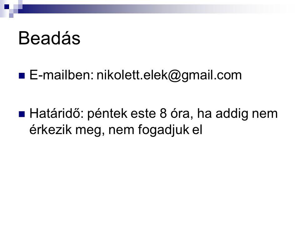 Beadás E-mailben: nikolett.elek@gmail.com
