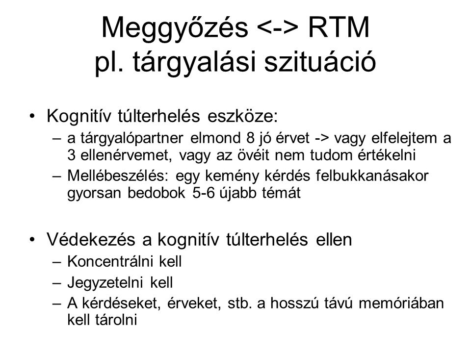 Meggyőzés <-> RTM pl. tárgyalási szituáció