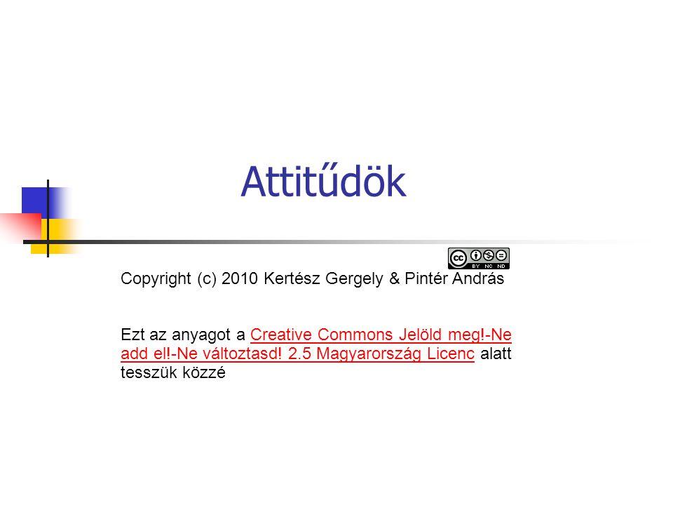 Attitűdök Copyright (c) 2010 Kertész Gergely & Pintér András