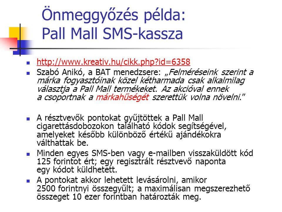 Önmeggyőzés példa: Pall Mall SMS-kassza