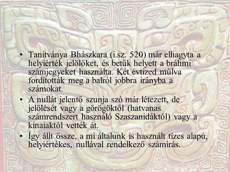 Tanítványa Bhászkara (i. sz