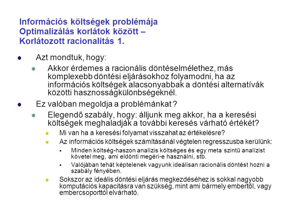 Információs költségek problémája Optimalizálás korlátok között – Korlátozott racionalitás 1.