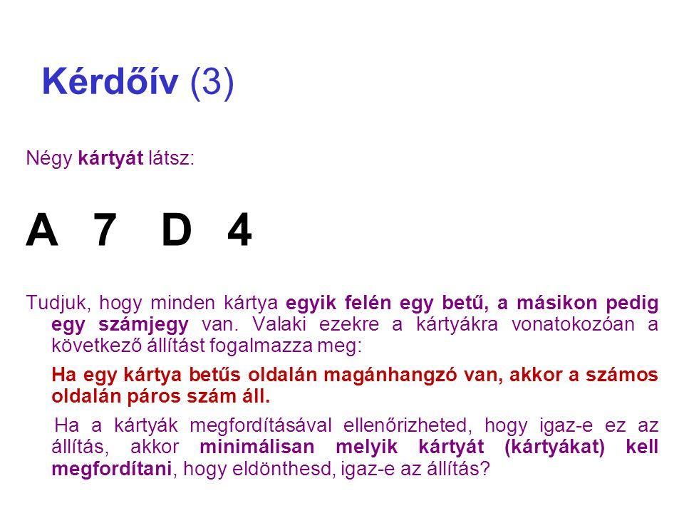 A 7 D 4 Kérdőív (3) Négy kártyát látsz: