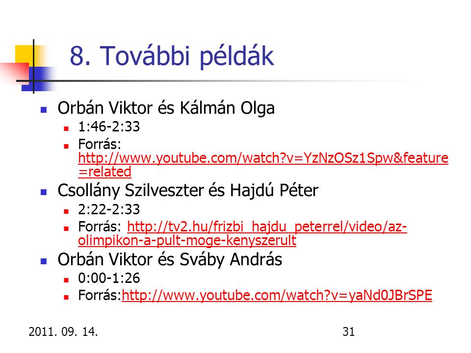 8. További példák Orbán Viktor és Kálmán Olga