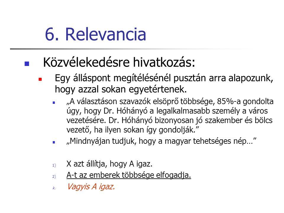 6. Relevancia Közvélekedésre hivatkozás: