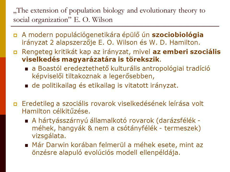 """The extension of population biology and evolutionary theory to social organization E. O. Wilson"