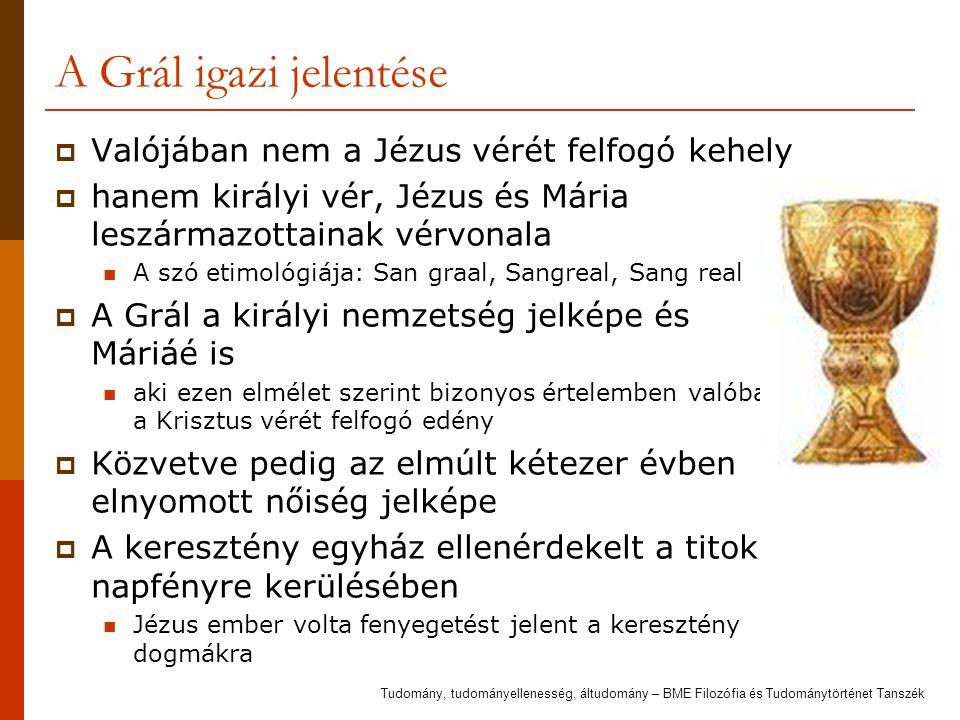 A Grál igazi jelentése Valójában nem a Jézus vérét felfogó kehely