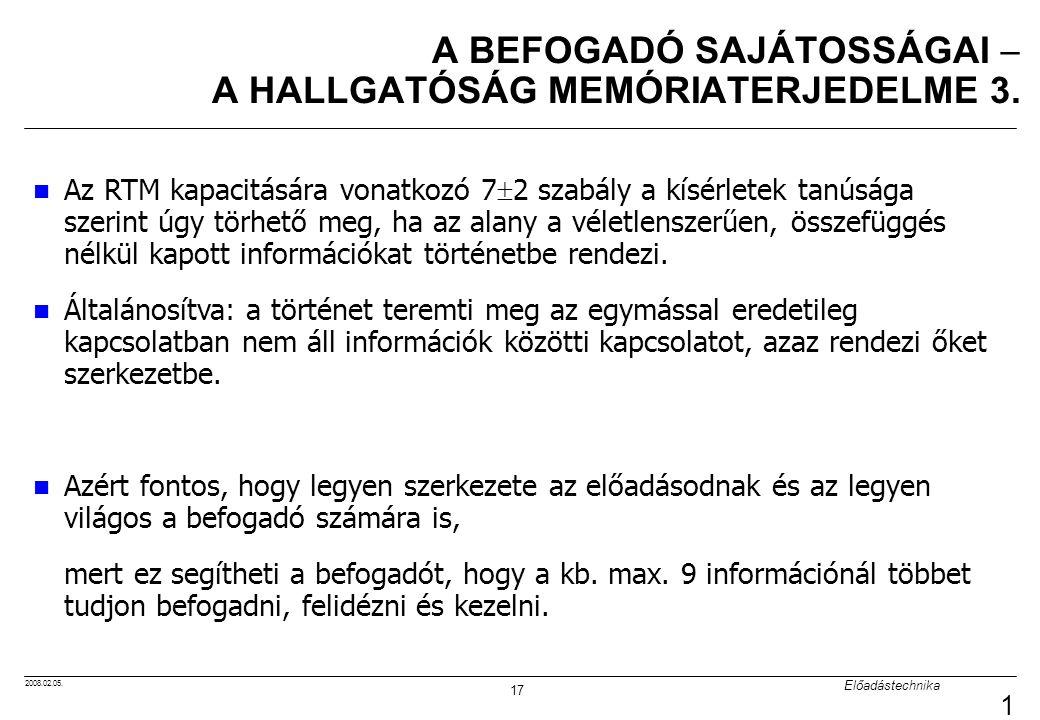 A BEFOGADÓ SAJÁTOSSÁGAI  A HALLGATÓSÁG MEMÓRIATERJEDELME 3.
