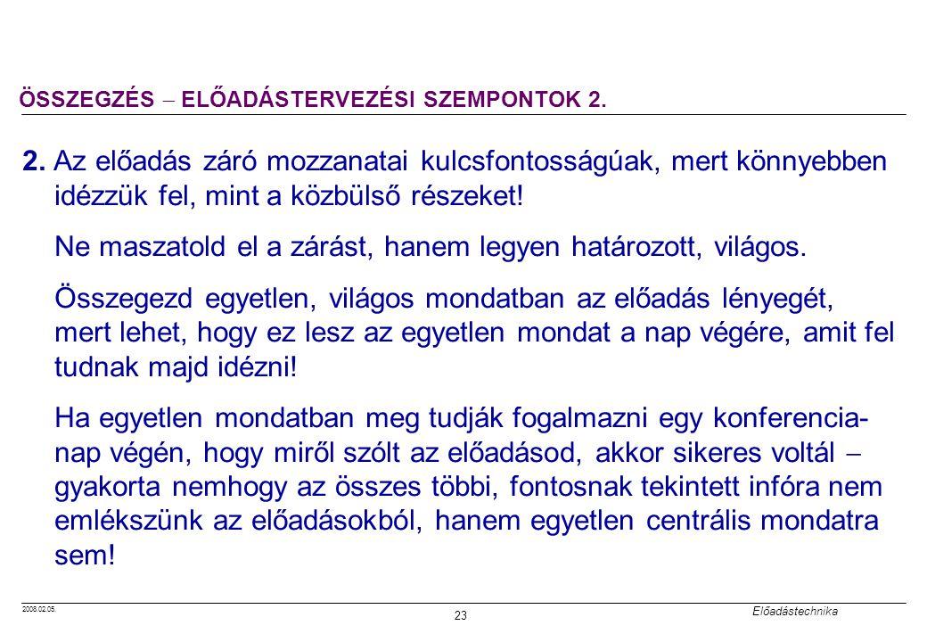 ÖSSZEGZÉS  ELŐADÁSTERVEZÉSI SZEMPONTOK 2.