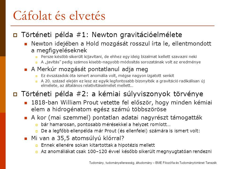 Cáfolat és elvetés Történeti példa #1: Newton gravitációelmélete