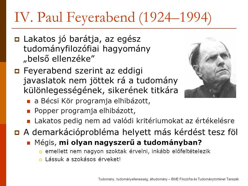 """IV. Paul Feyerabend (1924–1994) Lakatos jó barátja, az egész tudományfilozófiai hagyomány """"belső ellenzéke"""