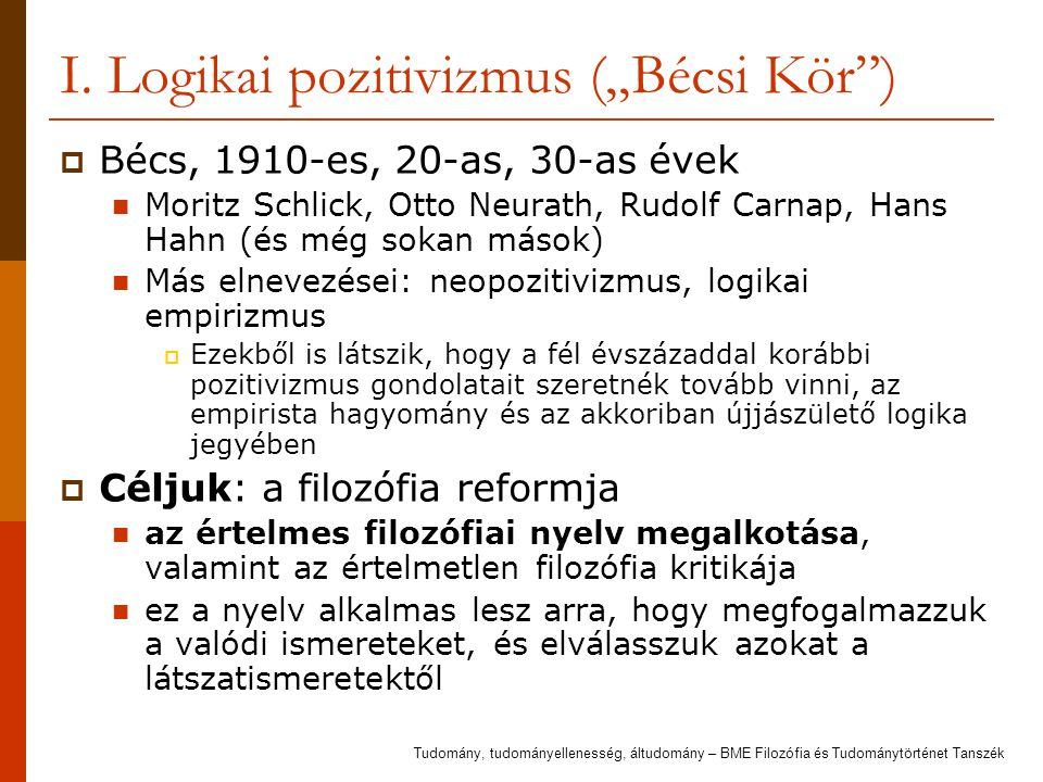 "I. Logikai pozitivizmus (""Bécsi Kör )"