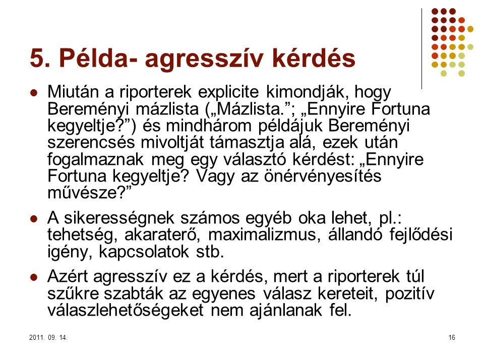 5. Példa- agresszív kérdés