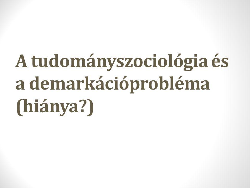 A tudományszociológia és a demarkációprobléma (hiánya )